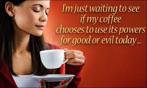 Coffee good or evil